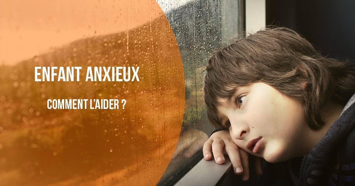 Enfant anxieux, anxiété chez l'enfant aide