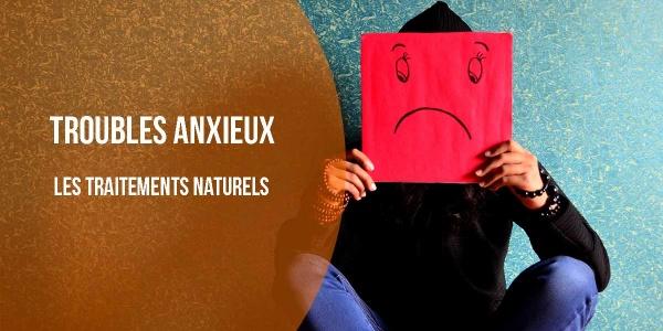 trouvles anxieux traitements naturels